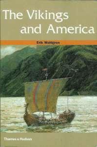 The Vikings In America - Erik Wahlgren