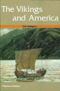 The Vikings In America - Erik Wahlgren