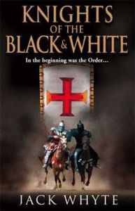 Knights of The Black and White Jack Whyte