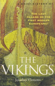 A Brief History of The Vikings Jonathan Clements