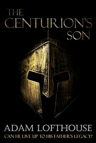 The Centurion's Son - Adam Lofthouse
