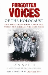 Forgotten Voices of the Holocaust Lyn Smith