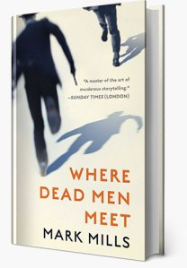 Where Dead Men Meet Mark Mills 2