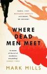 Where Dead Men Meet Mark Mills