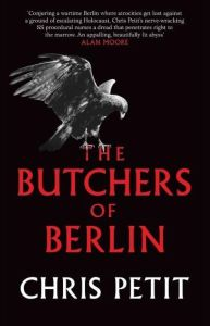 The Butchers of Berlin Chris Petit