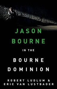 The Bourne Dominion Robert Ludlum Eric Van Lustbader