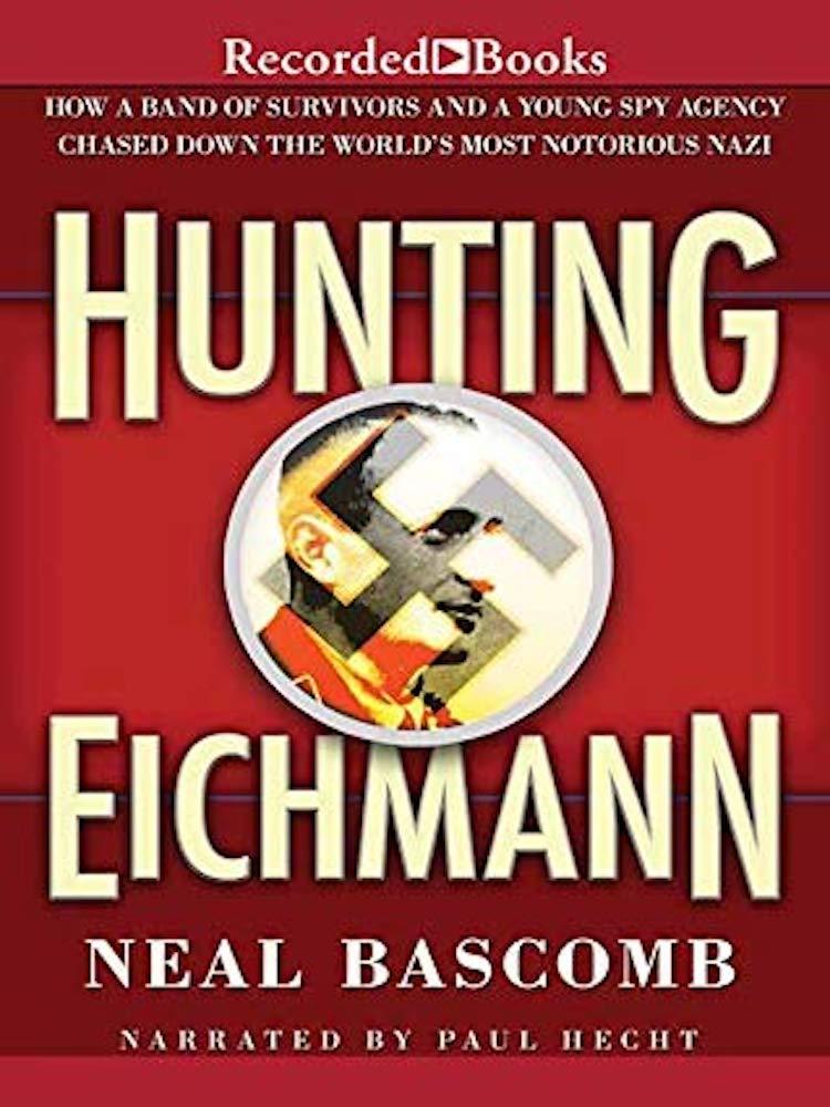 Hunting Eichmann Neal Bascomb