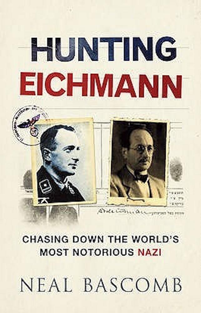Hunting Eichmann Neal Bascombe